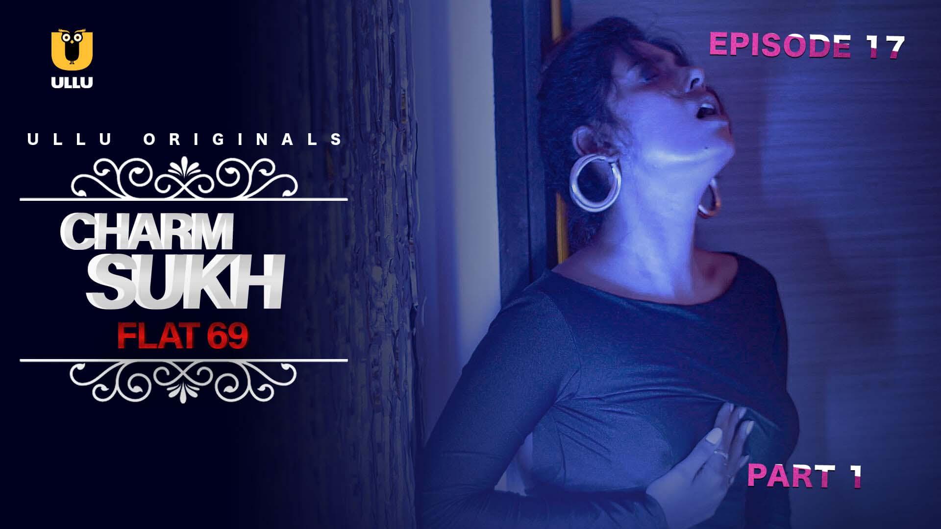 Charmsukh (E17)-Flat 69 (P01) UllU Original Hindi Hot Web Series