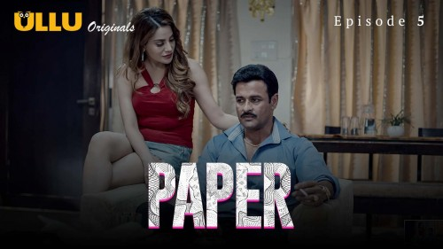 Paper (P02-E05) UllU Original Hindi Hot Web Series