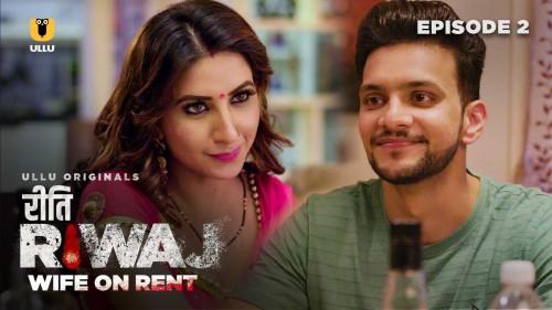 Riti Riwaj Wife On Rent (P02-E02) UllU Original Hindi Hot Web Series