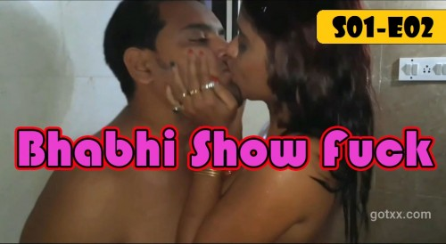 Bhabhi Show Fuck 02 – Indian XXX Uncensored Erotic Short Film