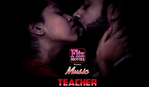 Music Teacher – Fliz Movies Hindi Bgrade Hot Short Film