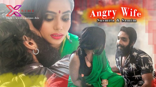 Angry Wife – XPrime Hindi XXX Adult Uncensored Short Film